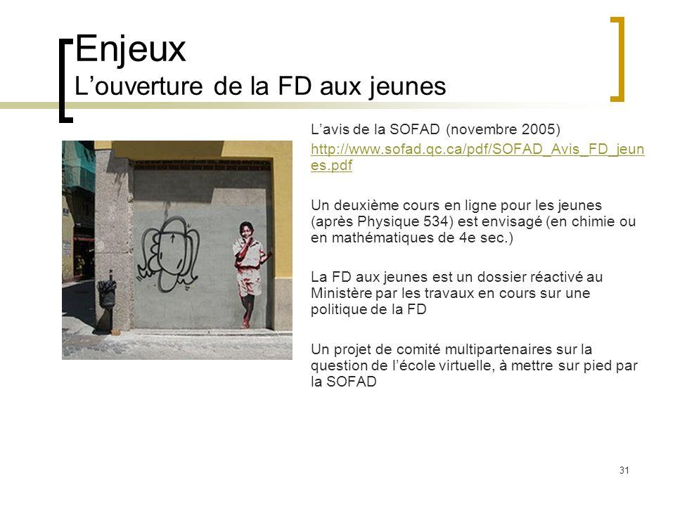 31 Enjeux Louverture de la FD aux jeunes Lavis de la SOFAD (novembre 2005) http://www.sofad.qc.ca/pdf/SOFAD_Avis_FD_jeun es.pdf Un deuxième cours en l