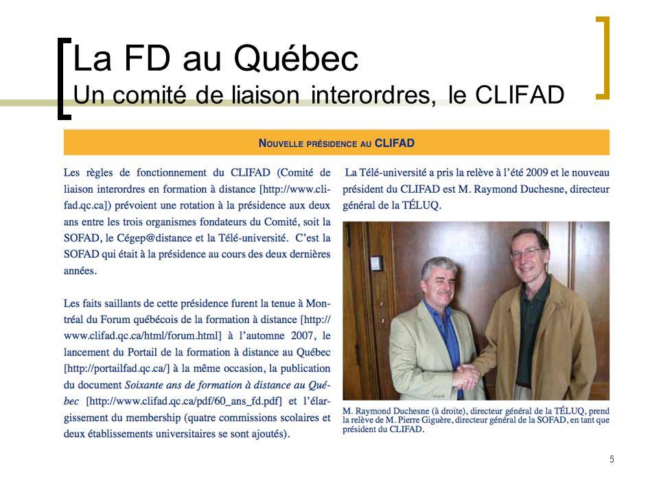 5 La FD au Québec Un comité de liaison interordres, le CLIFAD