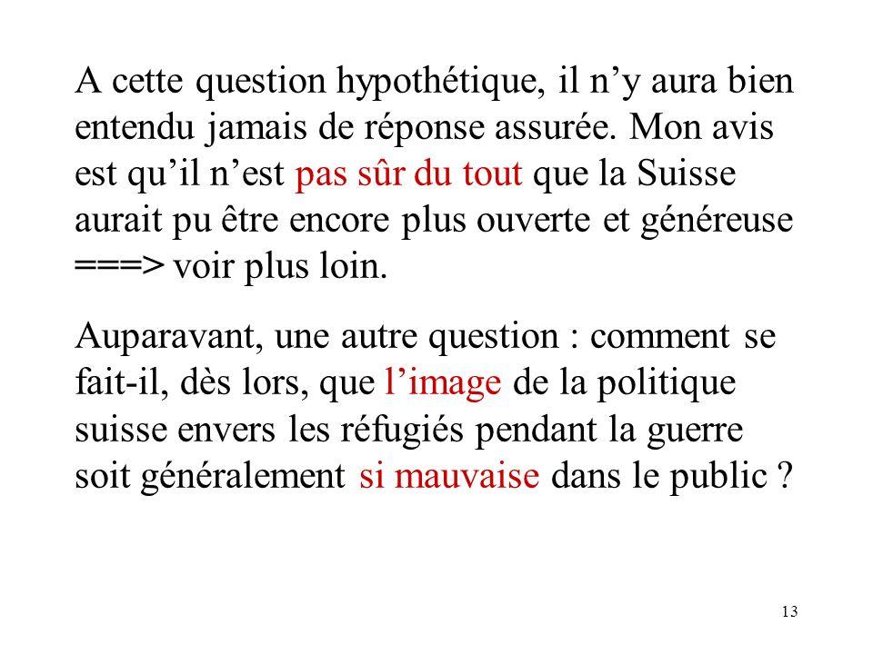 13 A cette question hypothétique, il ny aura bien entendu jamais de réponse assurée.