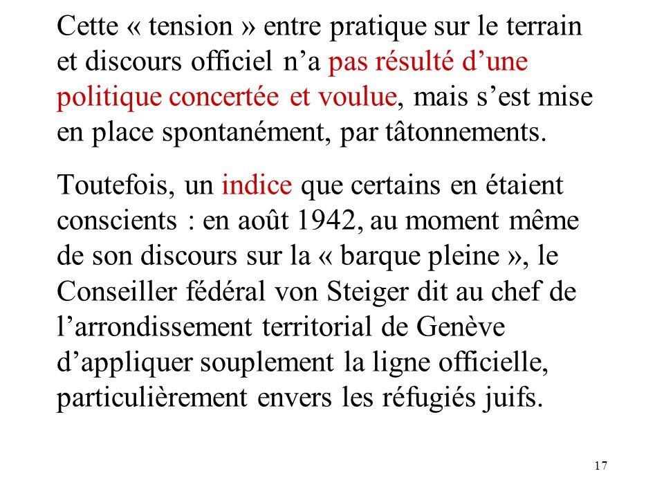 17 Cette « tension » entre pratique sur le terrain et discours officiel na pas résulté dune politique concertée et voulue, mais sest mise en place spontanément, par tâtonnements.