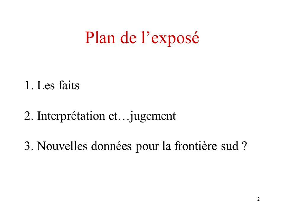 2 Plan de lexposé 1. Les faits 2. Interprétation et…jugement 3.