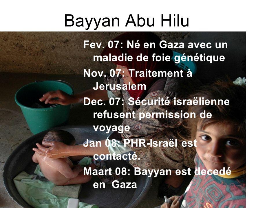 Bayyan Abu Hilu Fev. 07: Né en Gaza avec un maladie de foie génétique Nov.