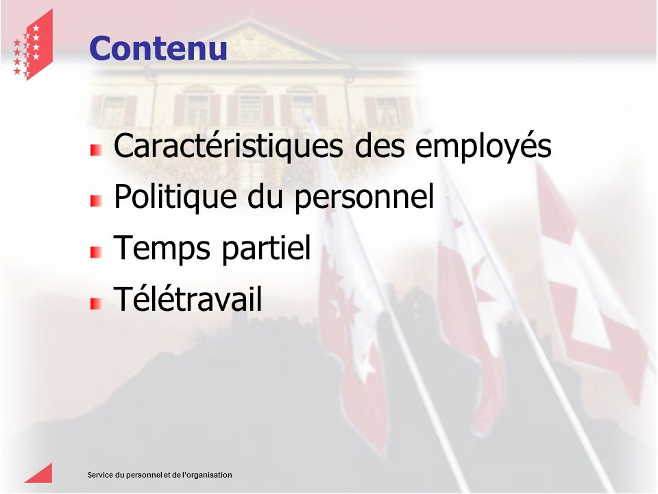 Service du personnel et de lorganisation Contenu Caractéristiques des employés Politique du personnel Temps partiel Télétravail