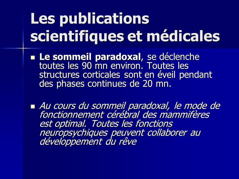 Les publications scientifiques et médicales Le sommeil paradoxal, se déclenche toutes les 90 mn environ.