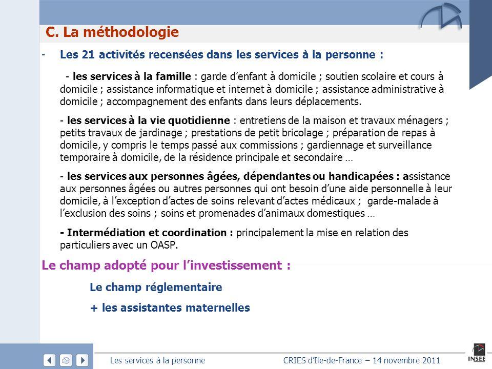 Les services à la personne CRIES dIle-de-France – 14 novembre 2011 -Les 21 activités recensées dans les services à la personne : - les services à la f