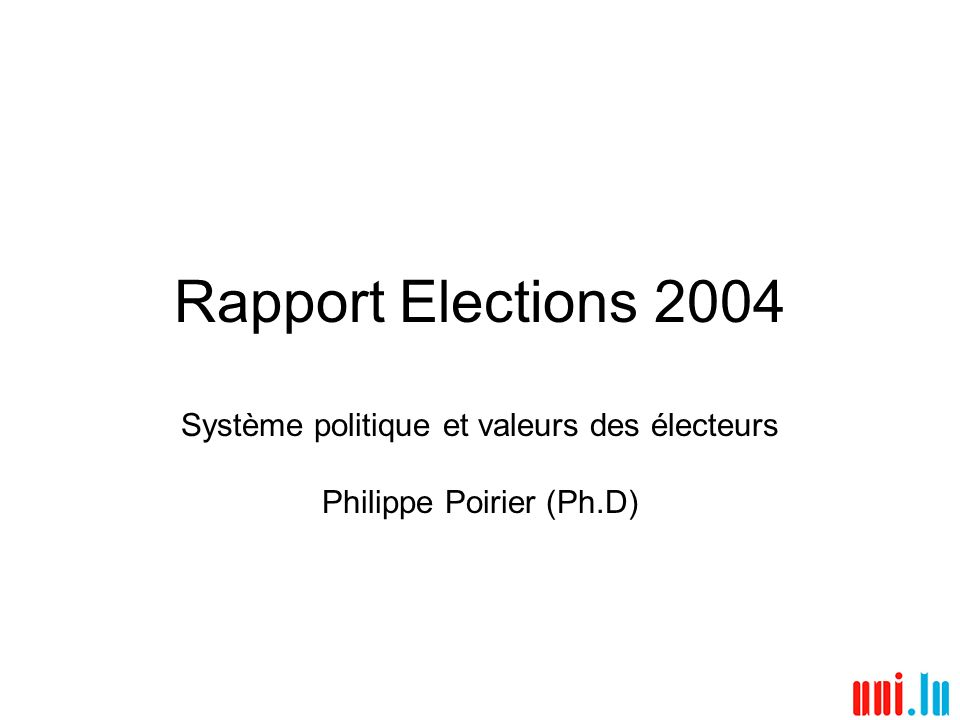 Rapport Elections 2004 Système politique et valeurs des électeurs Philippe Poirier (Ph.D)