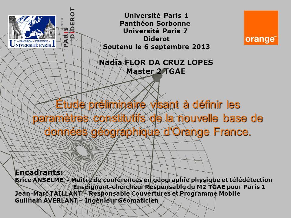 Étude préliminaire visant à définir les paramètres constitutifs de la nouvelle base de données géographique d'Orange France. Nadia FLOR DA CRUZ LOPES