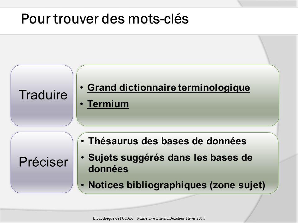 Les principaux opérateurs de recherche ET AND OU OR Guillemets « » Troncature * Parenthèses ( ) Bibliothèque de l UQAR - Marie-Eve Emond Beaulieu Hiver 2011