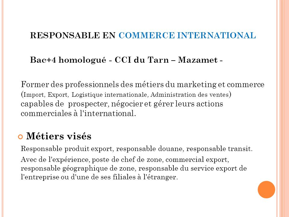 RESPONSABLE EN COMMERCE INTERNATIONAL Bac+4 homologué - CCI du Tarn – Mazamet - Former des professionnels des métiers du marketing et commerce ( Impor