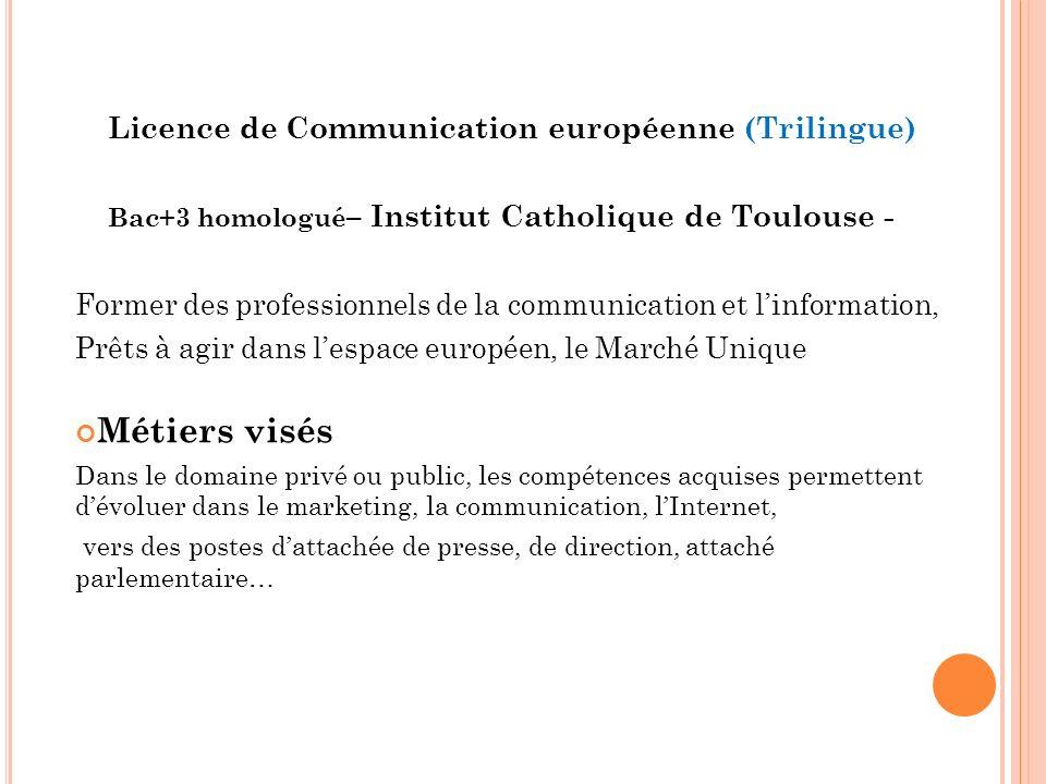 Licence de Communication européenne (Trilingue) Bac+3 homologué – Institut Catholique de Toulouse - Former des professionnels de la communication et l