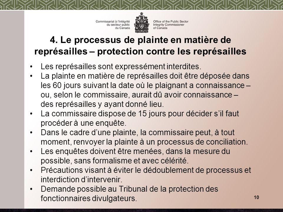 4. Le processus de plainte en matière de représailles – protection contre les représailles Les représailles sont expressément interdites. La plainte e