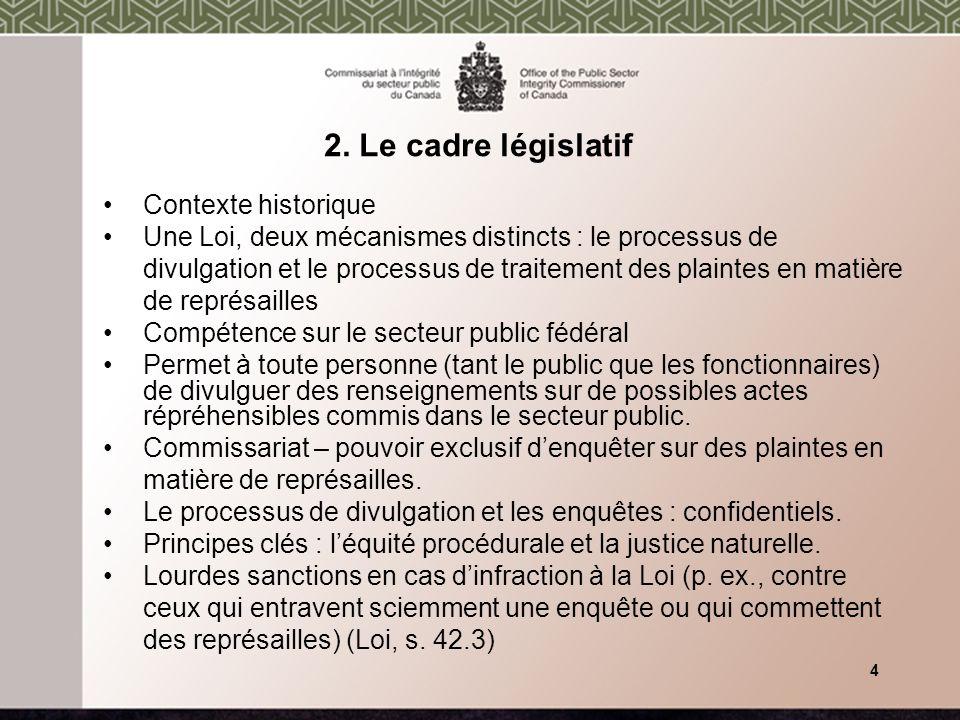 2. Le cadre législatif Contexte historique Une Loi, deux mécanismes distincts : le processus de divulgation et le processus de traitement des plaintes