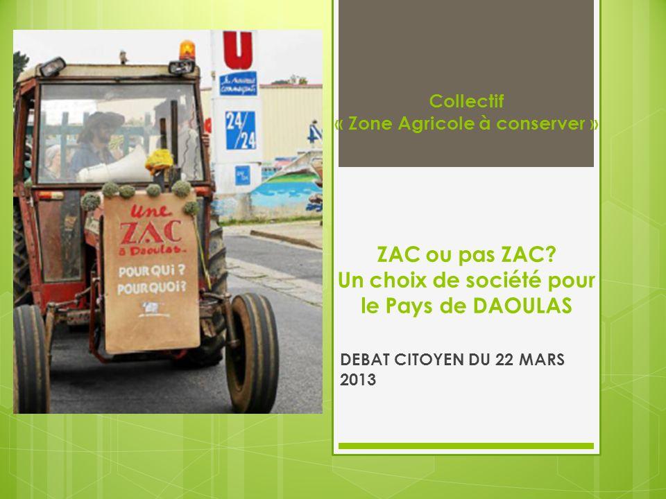 Collectif « Zone Agricole à conserver » ZAC ou pas ZAC.