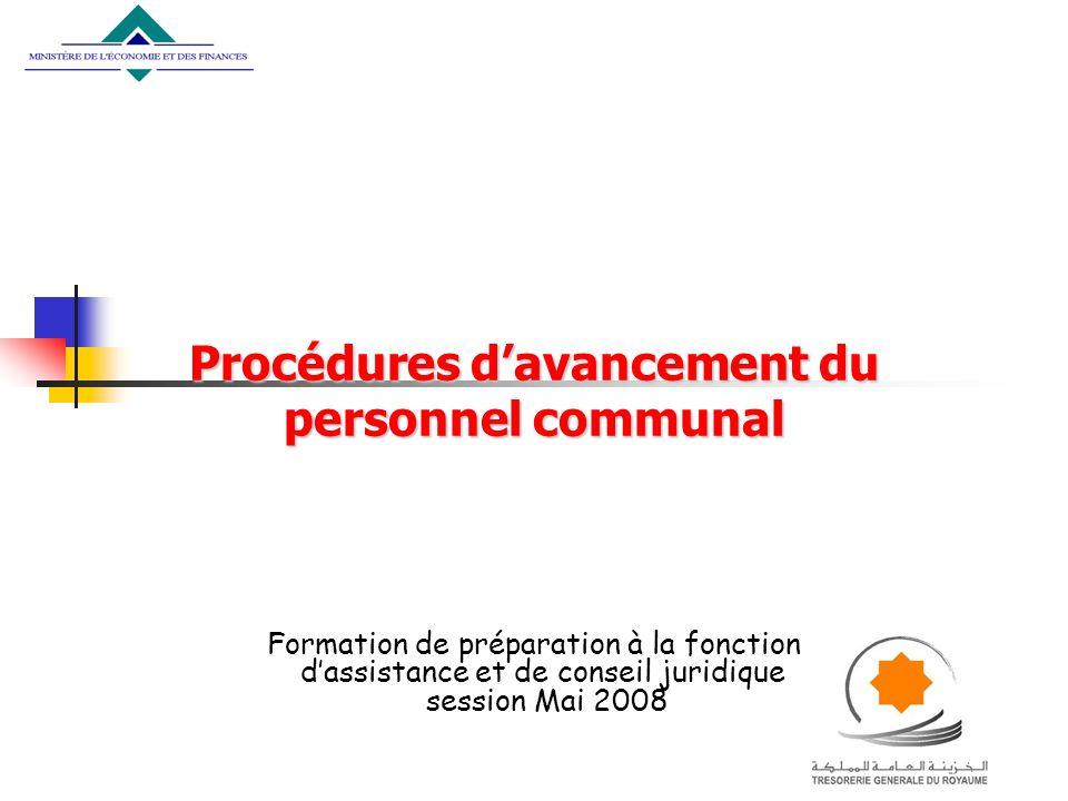Procédures davancement du personnel communal Formation de préparation à la fonction dassistance et de conseil juridique session Mai 2008