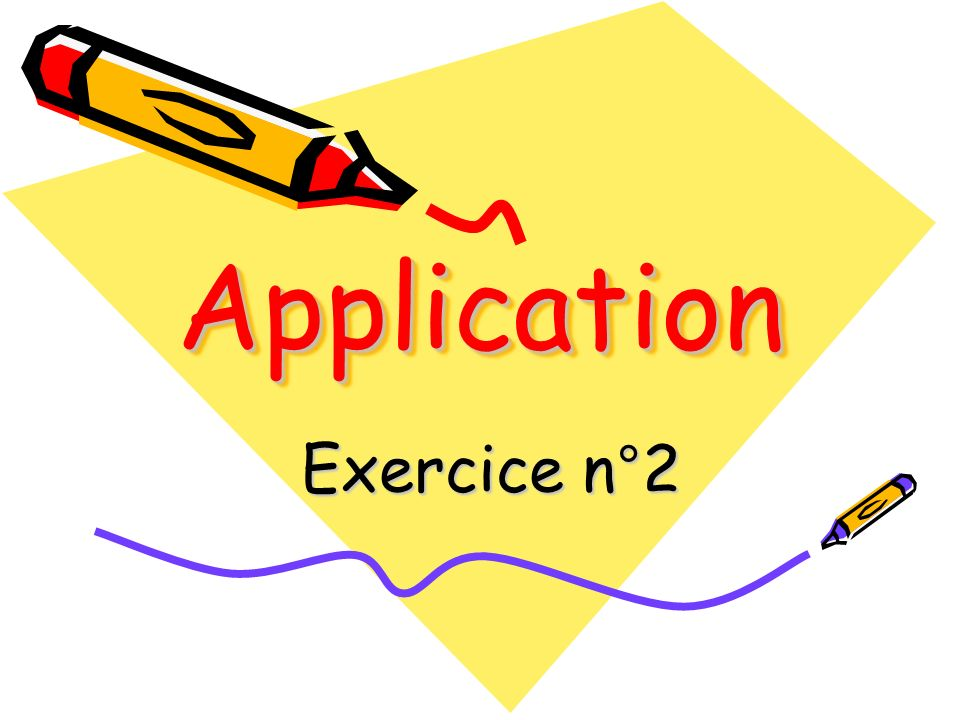 ApplicationApplication Exercice n°2