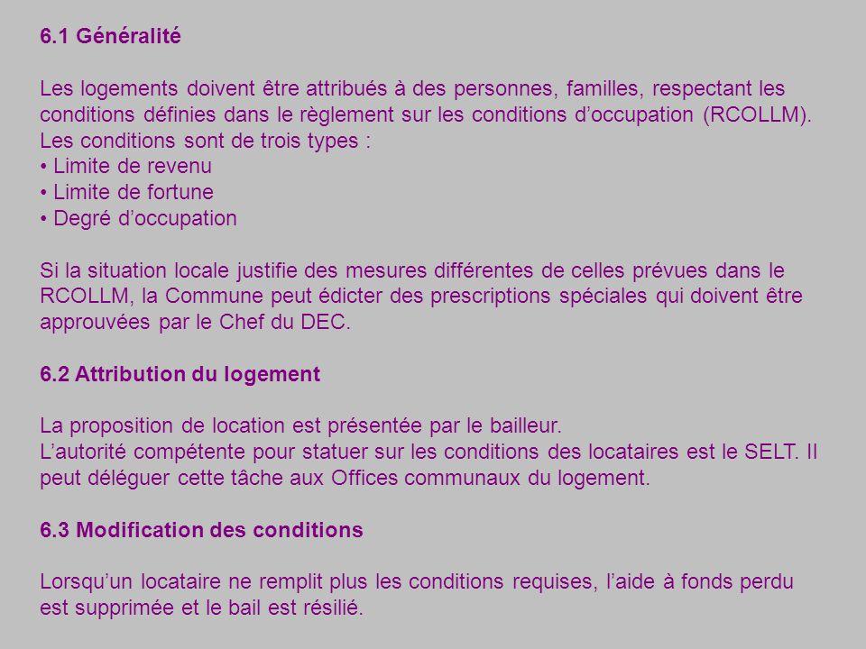 6.1 Généralité Les logements doivent être attribués à des personnes, familles, respectant les conditions définies dans le règlement sur les conditions doccupation (RCOLLM).