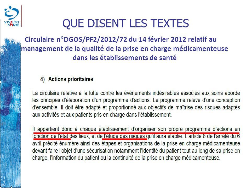 QUE DISENT LES TEXTES Circulaire n°DGOS/PF2/2012/72 du 14 février 2012 relatif au management de la qualité de la prise en charge médicamenteuse dans l