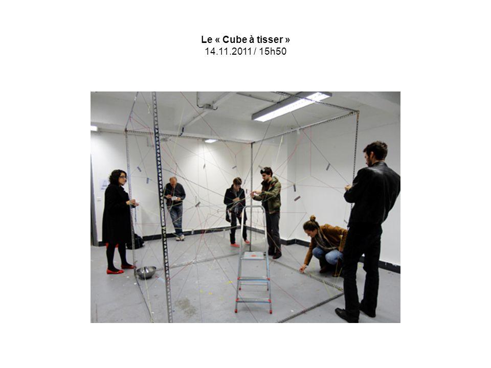 Le « Cube à tisser » 14.11.2011 / 15h50