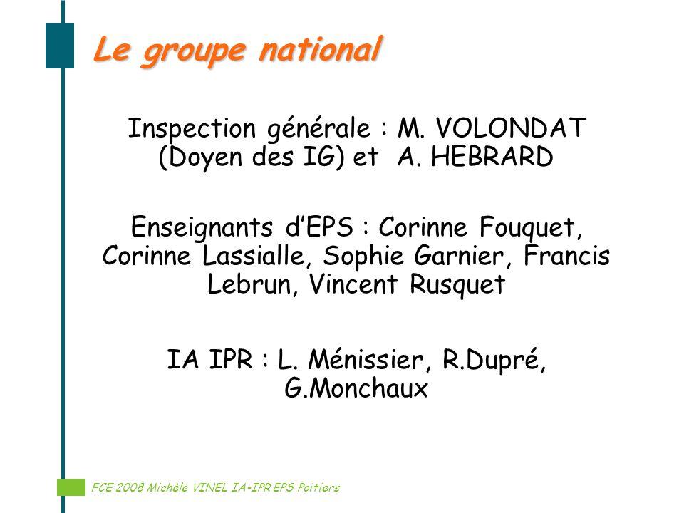 Réalisation Michèle VINEL IA-IPR EPS Le groupe national Inspection générale : M. VOLONDAT (Doyen des IG) et A. HEBRARD Enseignants dEPS : Corinne Fouq