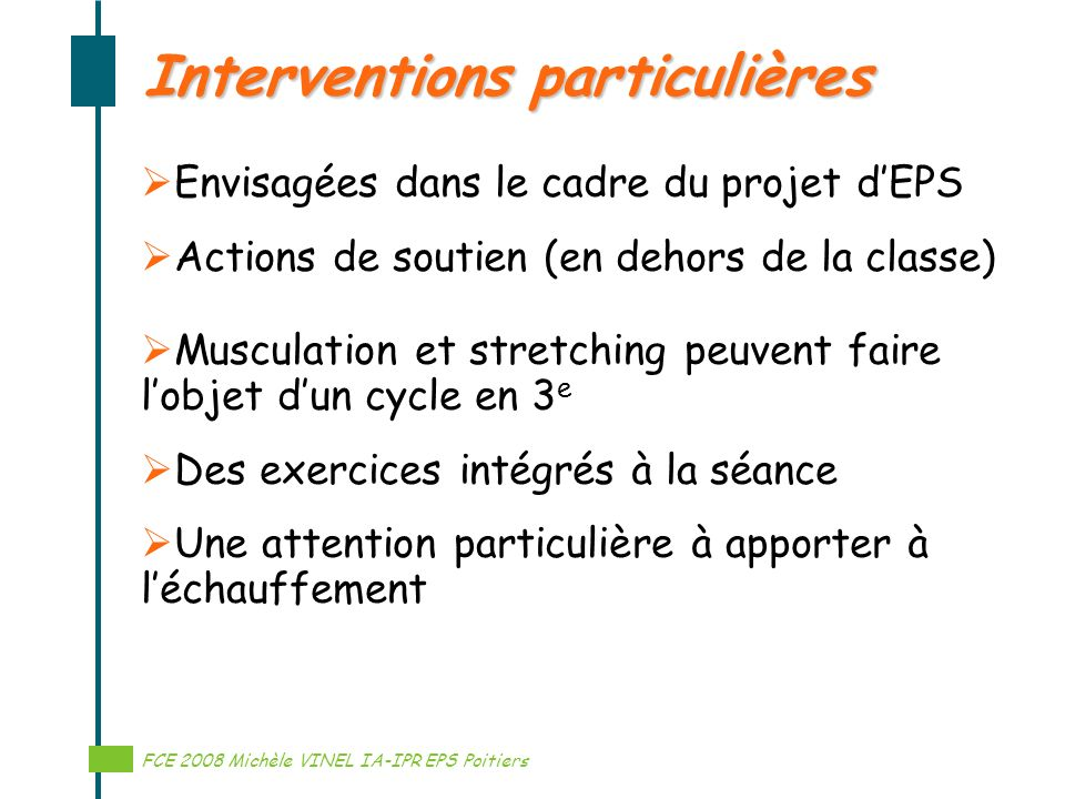 Réalisation Michèle VINEL IA-IPR EPS Interventions particulières Envisagées dans le cadre du projet dEPS Actions de soutien (en dehors de la classe) M