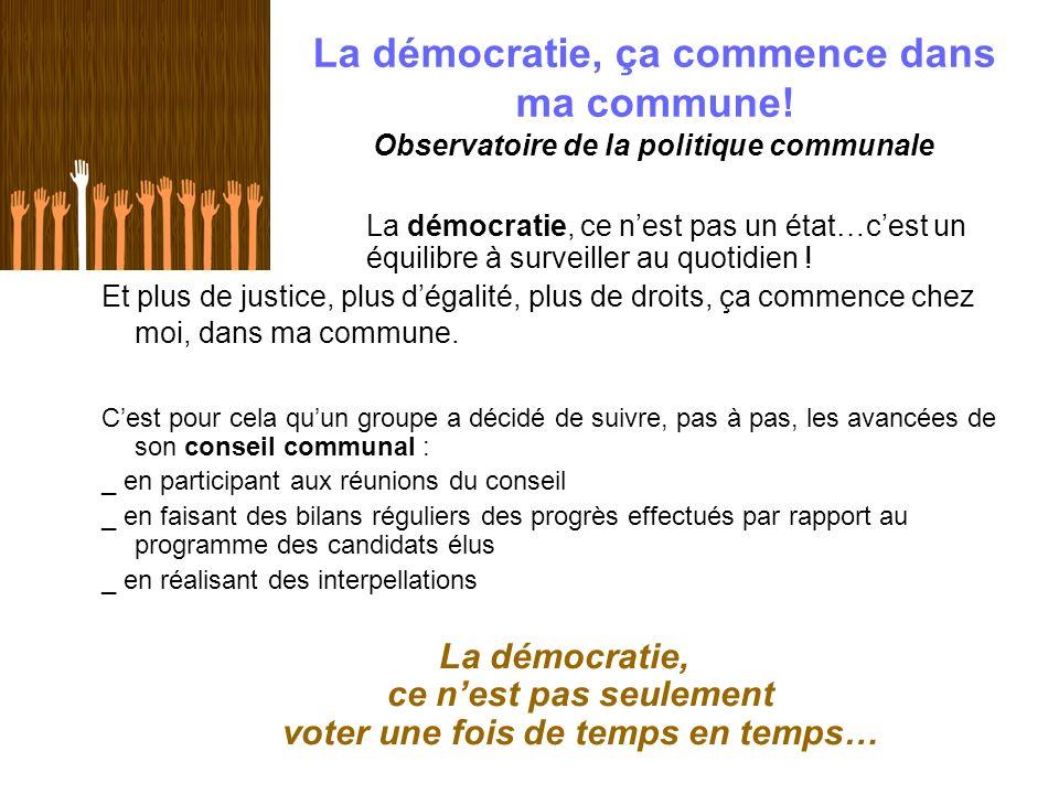 La démocratie, ce nest pas un état…cest un équilibre à surveiller au quotidien ! Et plus de justice, plus dégalité, plus de droits, ça commence chez m