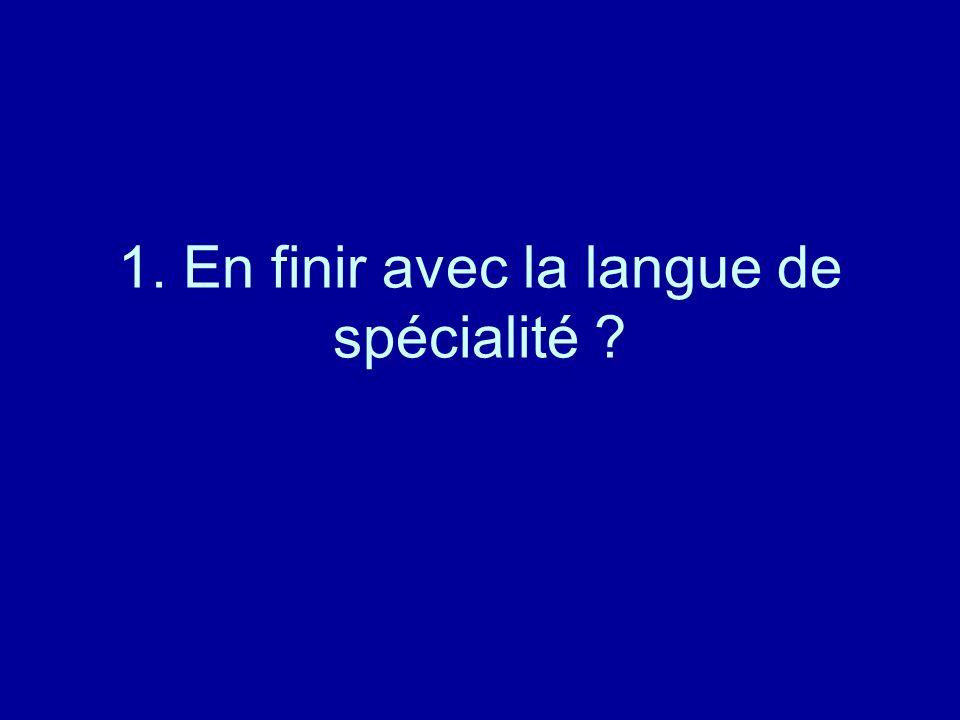 1. En finir avec la langue de spécialité