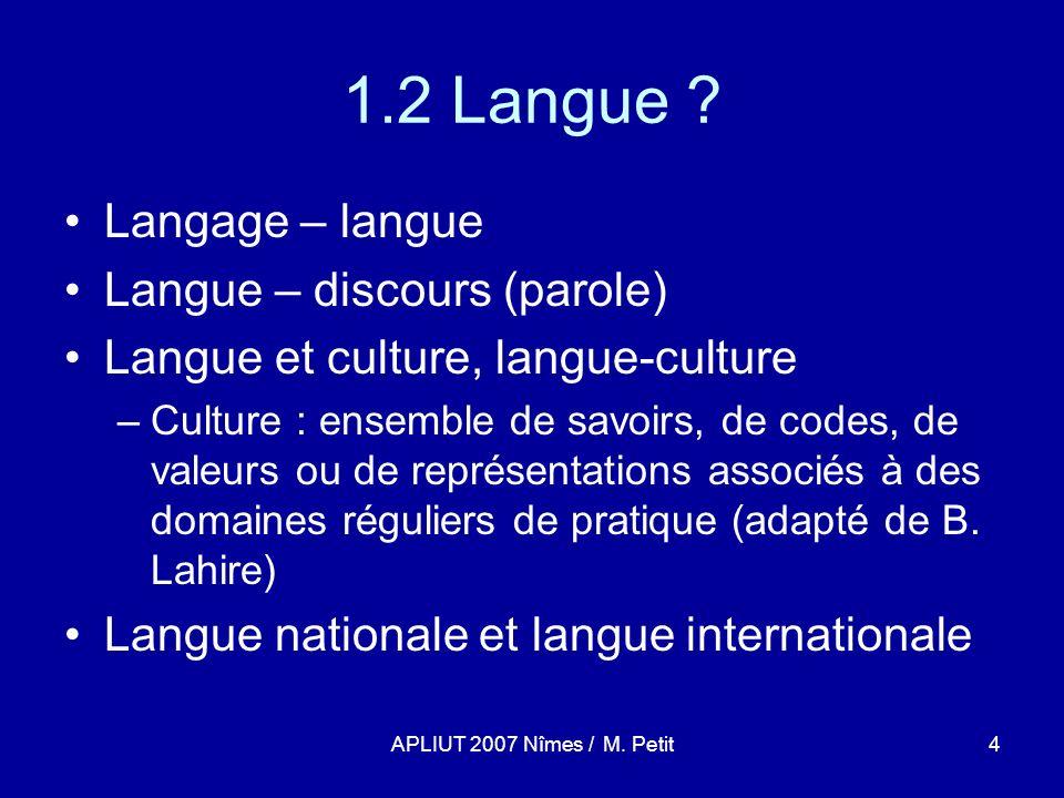 APLIUT 2007 Nîmes / M.Petit5 1.3 Langue de spécialité .