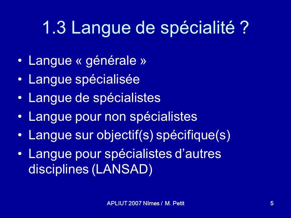 APLIUT 2007 Nîmes / M. Petit5 1.3 Langue de spécialité .