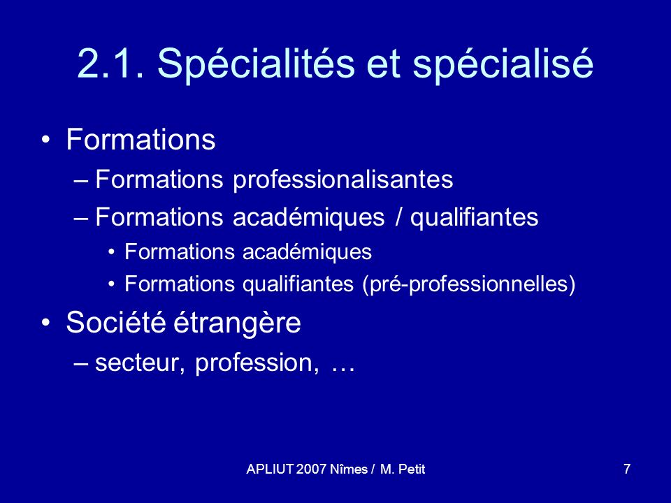 APLIUT 2007 Nîmes / M. Petit7 2.1.