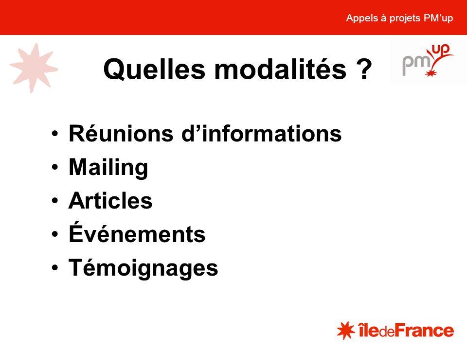 Quelles modalités ? Appels à projets PMup Réunions dinformations Mailing Articles Événements Témoignages