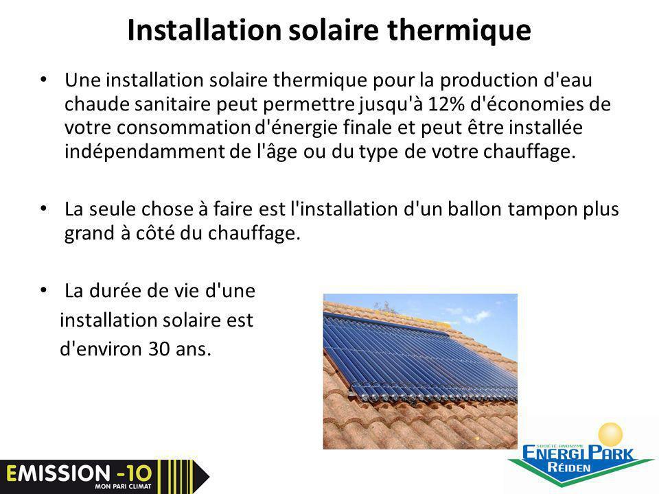 Installation solaire thermique Une installation solaire thermique pour la production d eau chaude sanitaire peut permettre jusqu à 12% d économies de votre consommation d énergie finale et peut être installée indépendamment de l âge ou du type de votre chauffage.