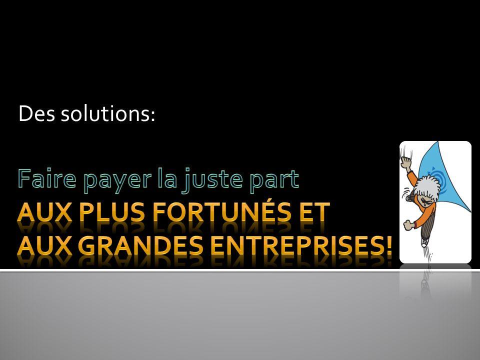 Des solutions: