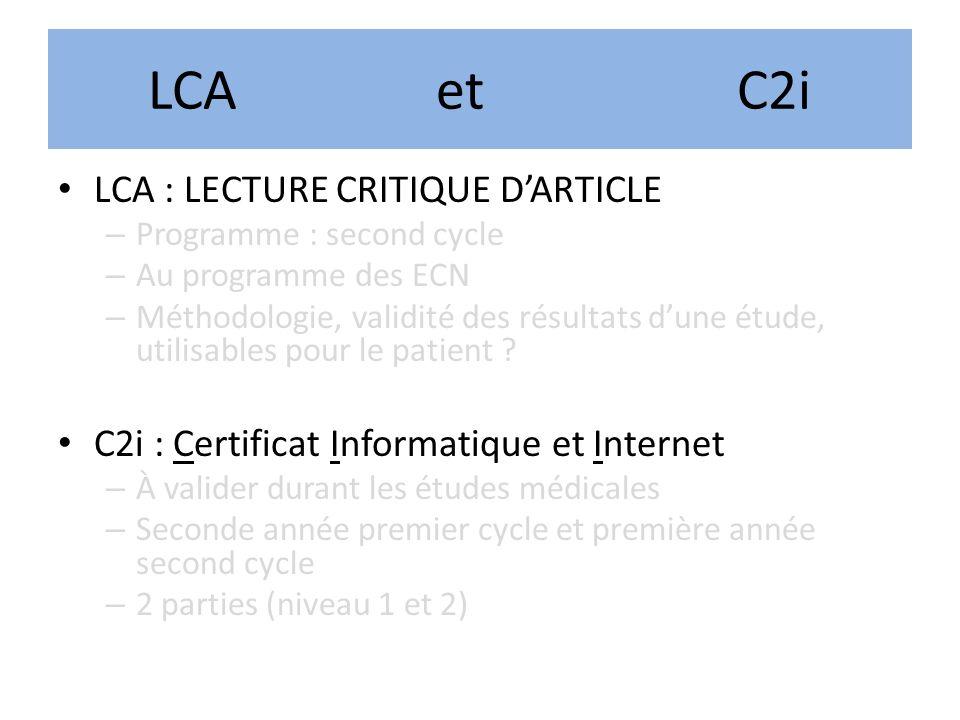 LCAet C2i LCA : LECTURE CRITIQUE DARTICLE – Programme : second cycle – Au programme des ECN – Méthodologie, validité des résultats dune étude, utilisa
