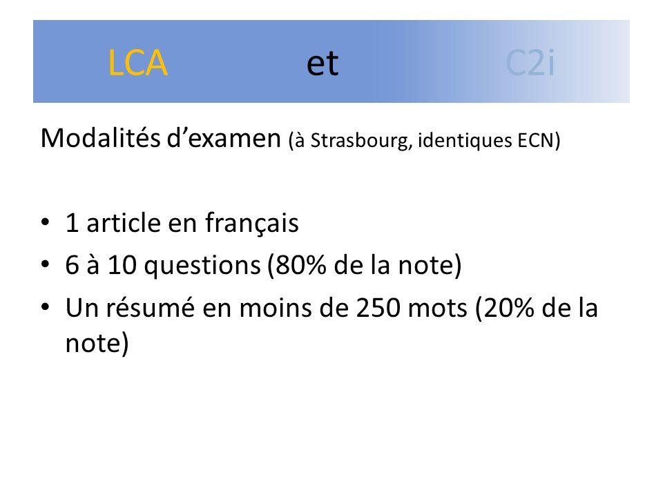 Modalités dexamen (à Strasbourg, identiques ECN) 1 article en français 6 à 10 questions (80% de la note) Un résumé en moins de 250 mots (20% de la not