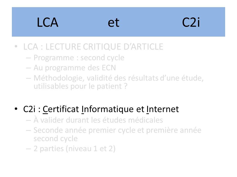 LCA : LECTURE CRITIQUE DARTICLE – Programme : second cycle – Au programme des ECN – Méthodologie, validité des résultats dune étude, utilisables pour le patient .