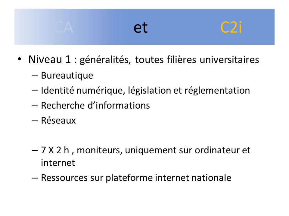 Niveau 1 : généralités, toutes filières universitaires – Bureautique – Identité numérique, législation et réglementation – Recherche dinformations – R