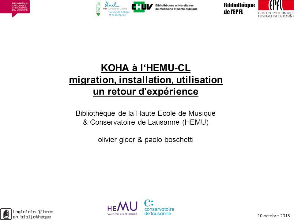 KOHA à lHEMU-CL migration, installation, utilisation un retour d'expérience Bibliothèque de la Haute Ecole de Musique & Conservatoire de Lausanne (HEM