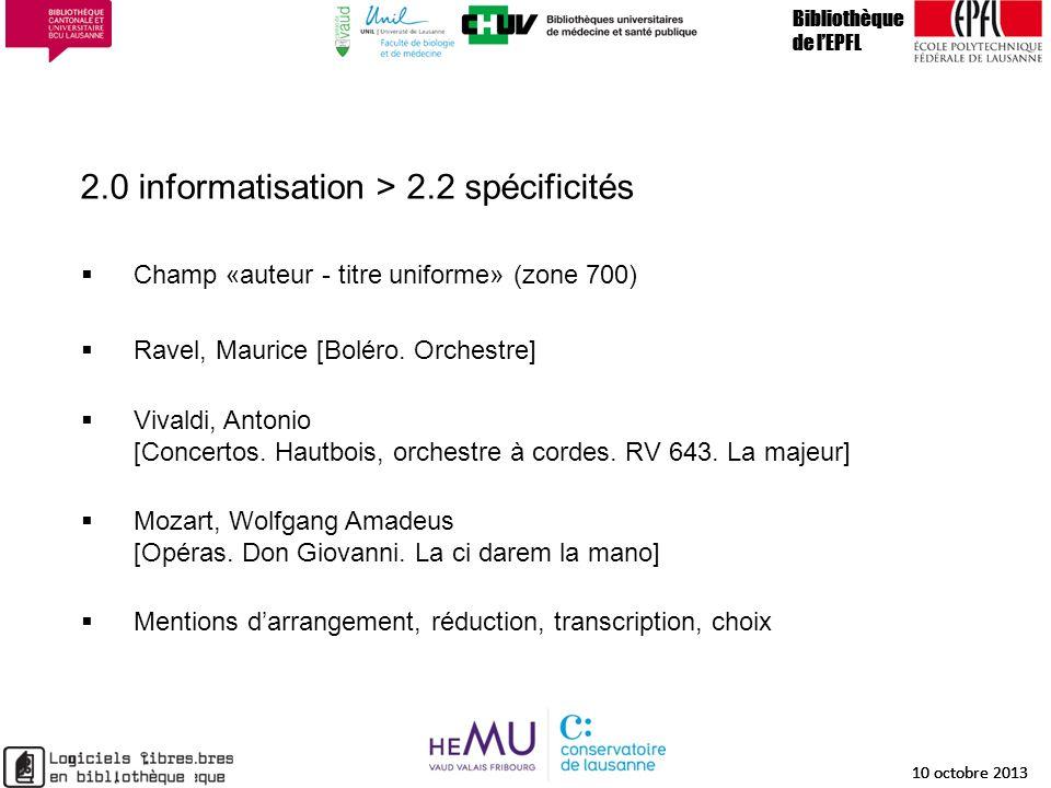 2.0 informatisation > 2.2 spécificités Bibliothèque de lEPFL 10 octobre 2013 11 Bibliothèque de lEPFL 10 octobre 2013 11 Bibliothèque de lEPFL 10 octo