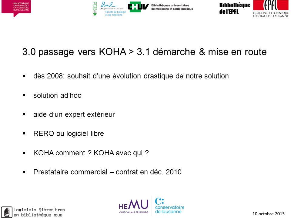 3.0 passage vers KOHA > 3.1 démarche & mise en route Bibliothèque de lEPFL 10 octobre 2013 13 Bibliothèque de lEPFL 10 octobre 2013 13 Bibliothèque de