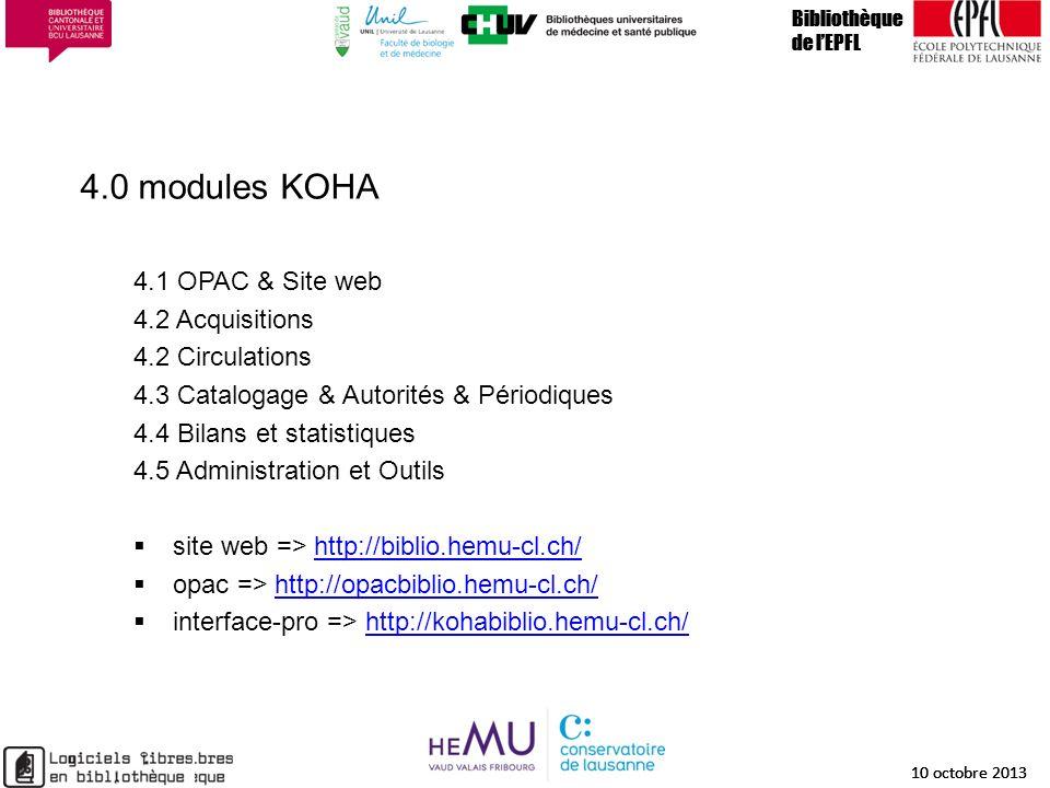 4.0 modules KOHA Bibliothèque de lEPFL 10 octobre 2013 16 Bibliothèque de lEPFL 10 octobre 2013 16 Bibliothèque de lEPFL 10 octobre 2013 4.1 OPAC & Si