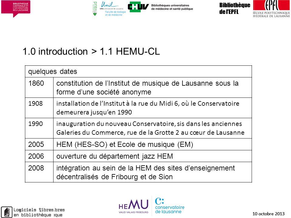 1.0 introduction > 1.1 HEMU-CL Bibliothèque de lEPFL 10 octobre 2013 3 Bibliothèque de lEPFL 10 octobre 2013 3 Bibliothèque de lEPFL 10 octobre 2013 q