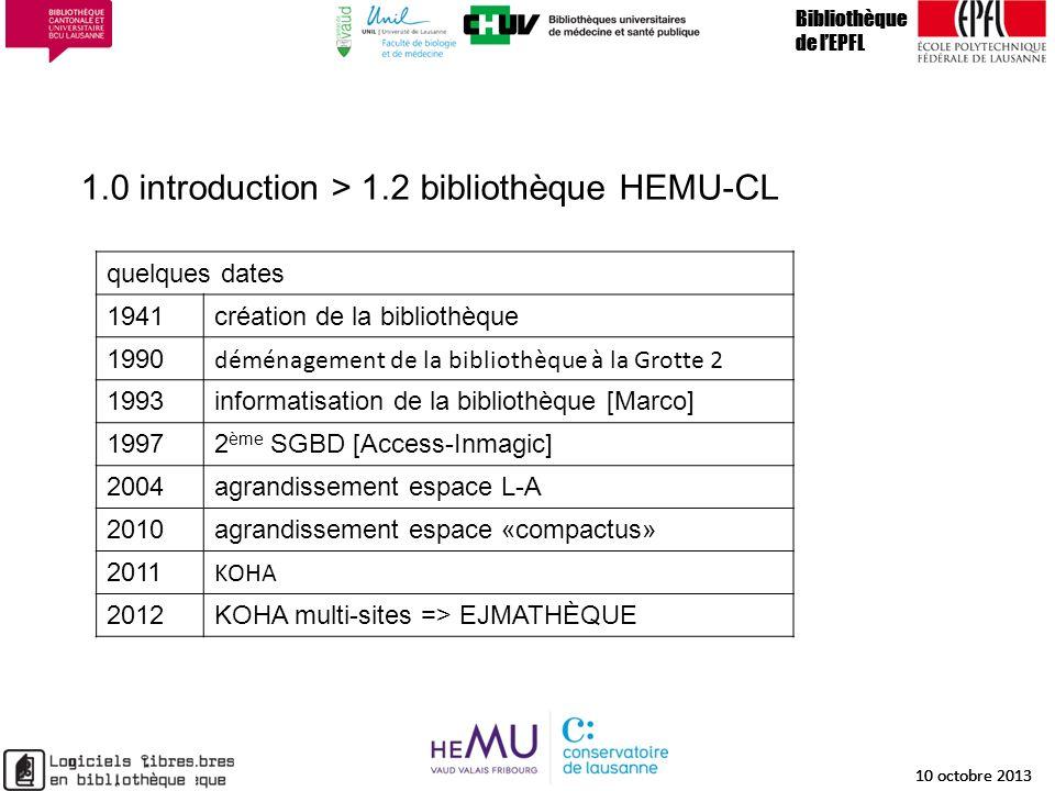 1.0 introduction > 1.2 bibliothèque HEMU-CL Bibliothèque de lEPFL 10 octobre 2013 5 Bibliothèque de lEPFL 10 octobre 2013 5 Bibliothèque de lEPFL 10 o