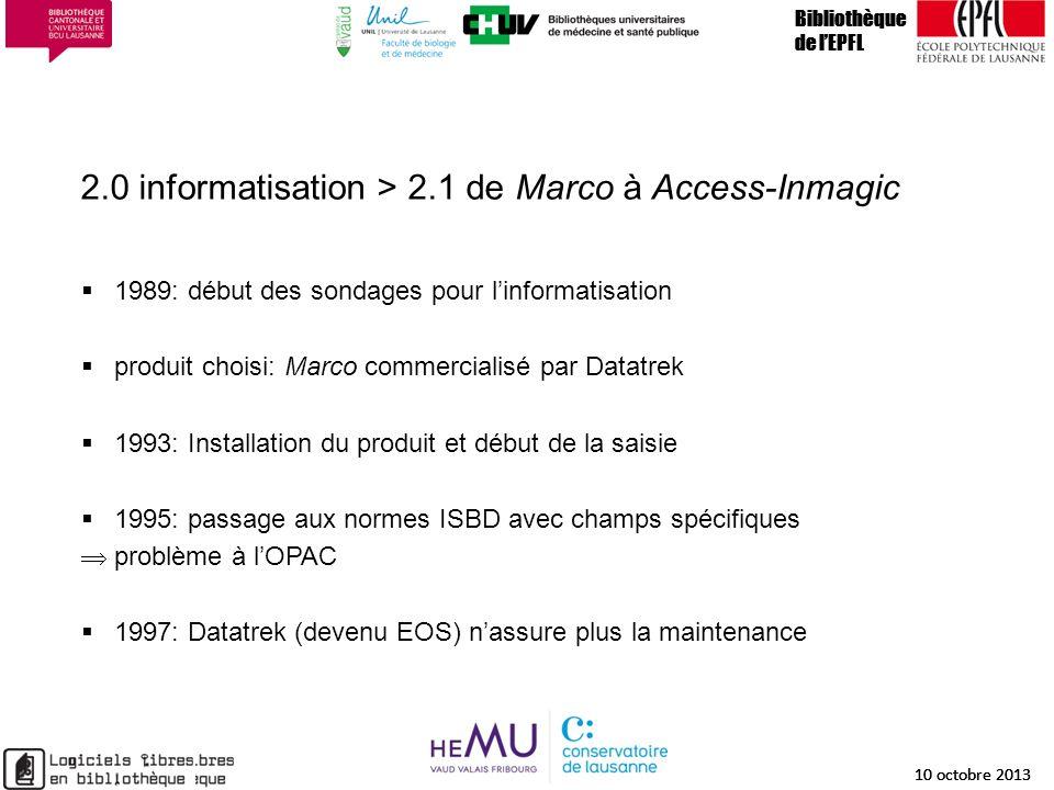 2.0 informatisation > 2.1 de Marco à Access-Inmagic Bibliothèque de lEPFL 10 octobre 2013 8 Bibliothèque de lEPFL 10 octobre 2013 8 Bibliothèque de lE