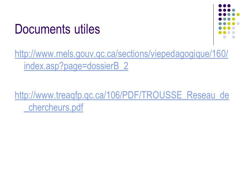 Documents utiles http://www.mels.gouv.qc.ca/sections/viepedagogique/160/ index.asp?page=dossierB_2 http://www.treaqfp.qc.ca/106/PDF/TROUSSE_Reseau_de