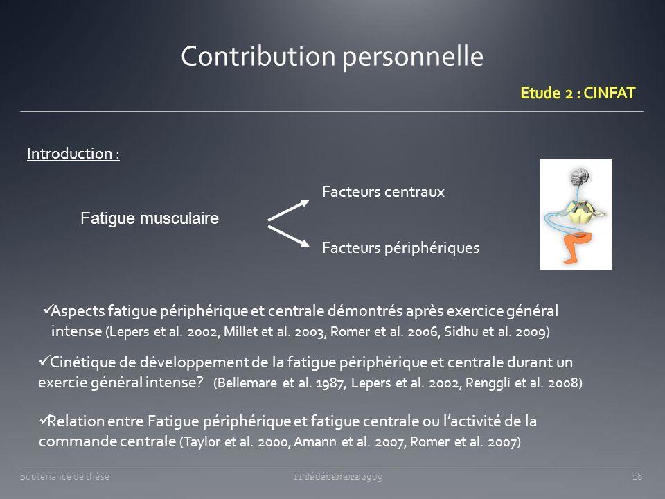 Soutenance de thèse Contribution personnelle Introduction : Aspects fatigue périphérique et centrale démontrés après exercice général intense (Lepers