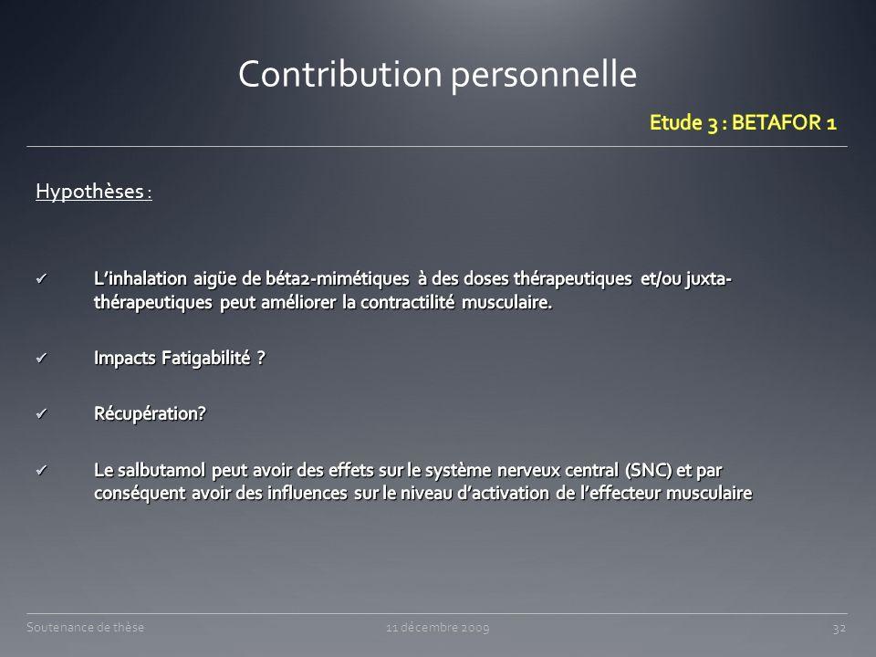 Contribution personnelle Hypothèses : 11 décembre 200932Soutenance de thèse