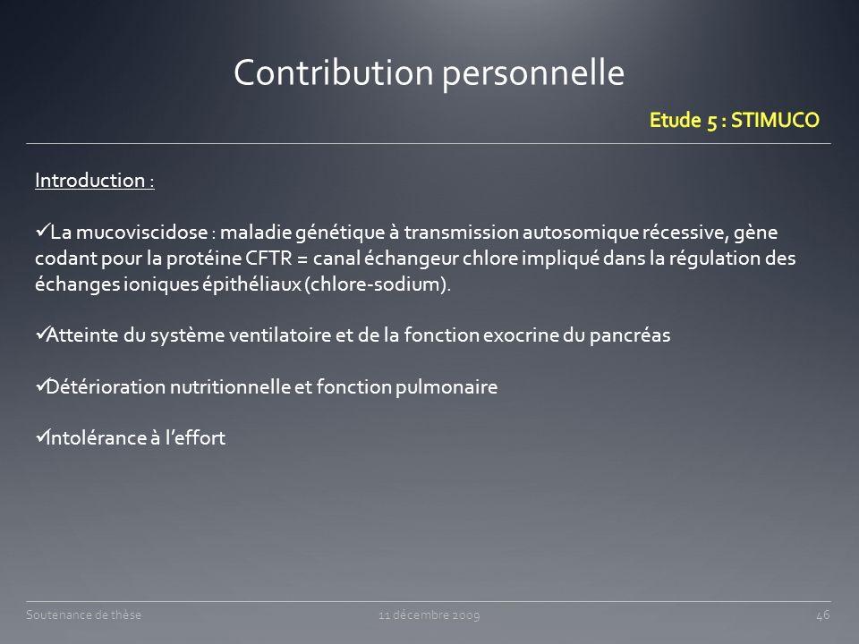 Contribution personnelle 11 décembre 200946Soutenance de thèse Introduction : La mucoviscidose : maladie génétique à transmission autosomique récessiv