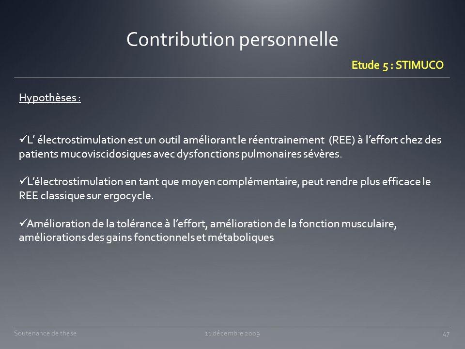 Contribution personnelle 11 décembre 200947Soutenance de thèse Hypothèses : L électrostimulation est un outil améliorant le réentrainement (REE) à lef