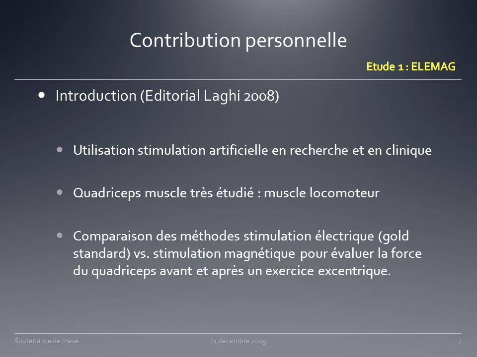 Contribution personnelle 11 décembre 200948Soutenance de thèse Protocole expérimental :