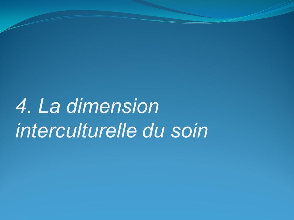 4. La dimension interculturelle du soin